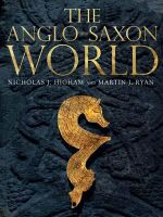 The Anglo Saxon World - Nicholas J. Higham