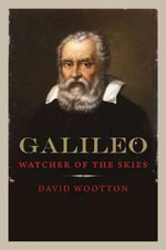Galileo : Watcher of the Skies - David Wootton