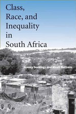 Class, Race, and Inequality in South Africa - Jeremy Seekings