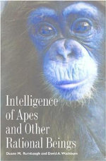 Intelligence of Apes and Other Rational Beings - Duane M. Rumbaugh