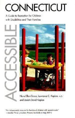 Accessible Connecticut : A Guide to Recreation for Children with Disabilities and Their Families - Nora Ellen Groce