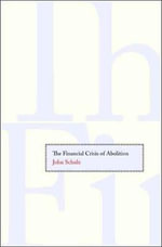 The Financial Crisis of Abolition - John Schulz