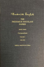 The Frederick Douglass Papers : Series 3: 1842-1852 v. 1 - Frederick Douglass