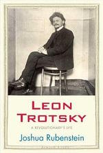 Leon Trotsky : A Revolutionary's Life - Joshua Rubenstein