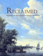 Reclaimed : Paintings from the Collection of Jacques Goudstikker - Peter C. Sutton