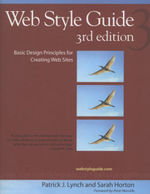 Web Style Guide, 3rd edition : Basic Design Principles for Creating Web Sites - Patrick J. Lynch