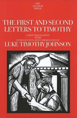 The First and Second Letters to Timothy : A New Translation with Introduction and Commentary - Luke Timothy Johnson