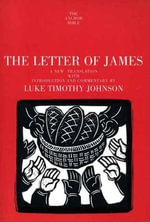 The Letter of James : A New Translation with Introduction and Commentary - Luke Timothy Johnson