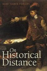 On Historical Distance : Vol 66 - Mark Salber Phillips