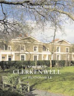 Survey of London : Clerkenwell: North & East Clerkenwell Volumes 46 and 47 - Survey Of London