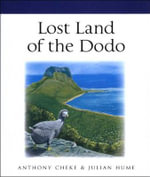 Lost Land of the Dodo - Anthony Cheke