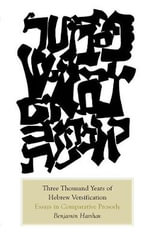 Three Thousand Years of Hebrew Verse : Encounters of Sound and Meaning - Benjamin Harshav