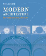 Modern Architecture : Representation and Reality - Neil Levine
