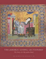 The Jaharis Gospel Lectionary : The Story of a Byzantine Book - Dr. John Lowden