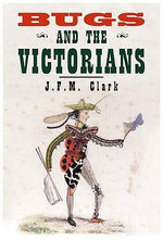 Bugs and the Victorians - John F. McDiarmid Clark