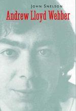 Andrew Lloyd Webber : Yale Broadway Masters Ser. - John Snelson