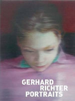 Gerhard Richter Portraits : Painting Appearances - Paul Moorhouse