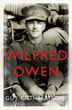 Wilfred Owen - Guy Cuthbertson