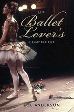 The Ballet Lover's Companion - Zoe Anderson