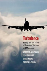 Turbulence : Boeing and the State of American Workers and Managers - Edward S. Greenberg
