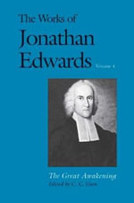 The Works of Jonathan Edwards : The Great Awakening v. 4 - Jonathan Edwards