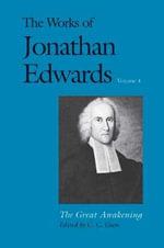 The Works of Jonathan Edwards : The Great Awakening v. 4 - Jonathan Edwards