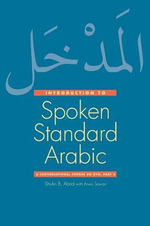 An Introduction to Contemporary Spoken Arabic : A Conversational Course on DVD Pt. 2 - Shukri B. Abed