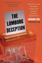 The Lomborg Deception : Setting the Record Straight About Global Warming - Howard Friel