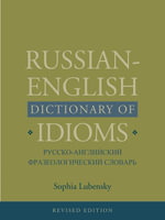 Russian-English Dictionary of Idioms - Sophia Lubensky