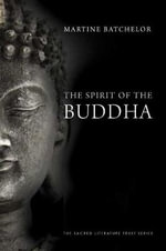 The Spirit of the Buddha - Martine Batchelor