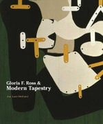 Gloria F. Ross and Modern Tapestry - Ann Lane Hedlund