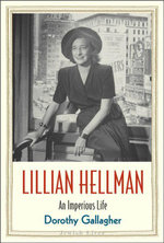 Lillian Hellman : An Imperious Life - Dorothy Gallagher