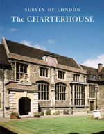Survey of London : The Charterhouse - Philip Temple