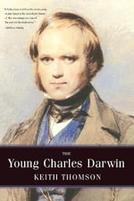 The Young Charles Darwin - Keith Stewart Thomson