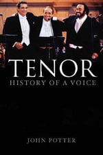 Tenor : History of a Voice - John Potter