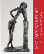 Matisse's Sculpture : The Pinup and the Primitive - Ellen McBreen