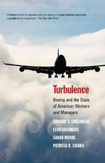 Turbulence : Boeing and the State of American Workers and Managers - Edward S Greenberg