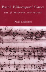 Bach's Well-Tempered Clavier : The 48 Preludes and Fugues - David Ledbetter