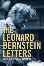 The Leonard Bernstein Letters - Nigel Simeone