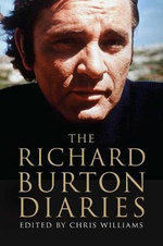 The Richard Burton Diaries - Richard Burton