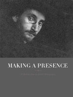 Making a Presence : F. Holland Day in Artistic Photography - Trevor Fairbrother
