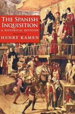 The Spanish Inquisition : A Historical Revision - Henry Kamen