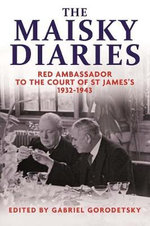 The Maisky Diaries : Red Ambassador to the Court of St James's, 1932-1943