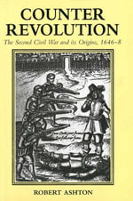 Counter-Revolution : The Second Civil War and Its Origins, 1646-8 - Robert Ashton
