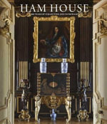 Ham House : 400 Years of Collecting and Patronage - Christopher Rowell