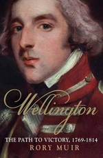 Wellington : The Path to Victory 1769-1814 : Volume 1 - Rory Muir