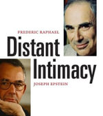 Distant Intimacy : A Friendship in the Age of the Internet - Joseph Epstein