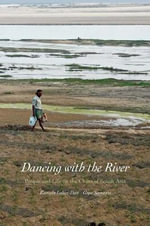 Dancing with the River : People and Life on the Chars of South Asia - Kuntala Lahiri-Dutt