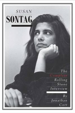Susan Sontag : The Complete Rolling Stone Interview - Jonathan Cott