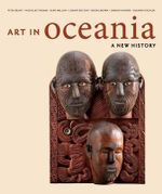 Art in Oceania : Decorative Arts in the Rijksmuseum - Peter Brunt